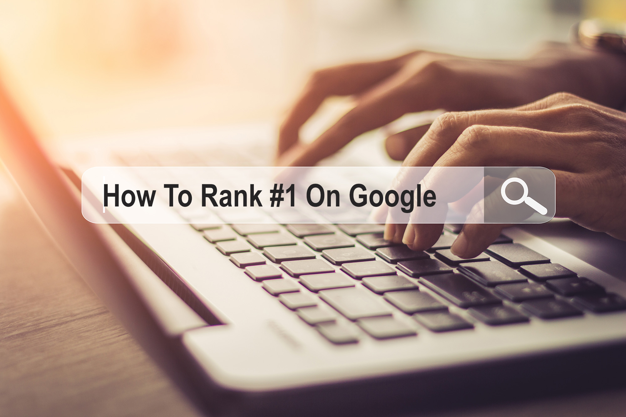 Ranking #1 On Google Is About More Than Just Your Website