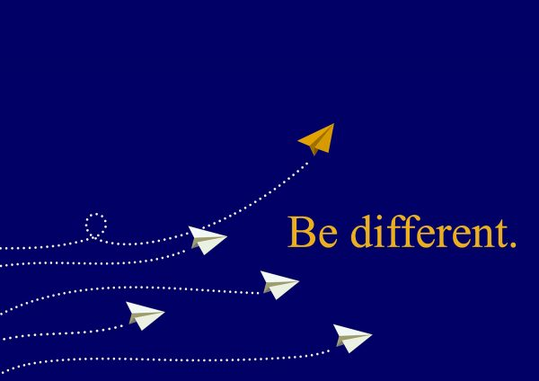 Be different in your marketing strategies