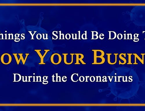 Things You Should Be Doing To Grow Your Business During the Coronavirus