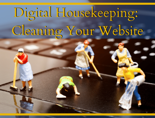Digital Housekeeping: Cleaning Your Website