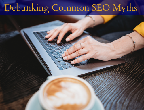 Debunking Common SEO Myths