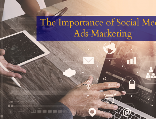 The Importance of Social Media Ads Marketing